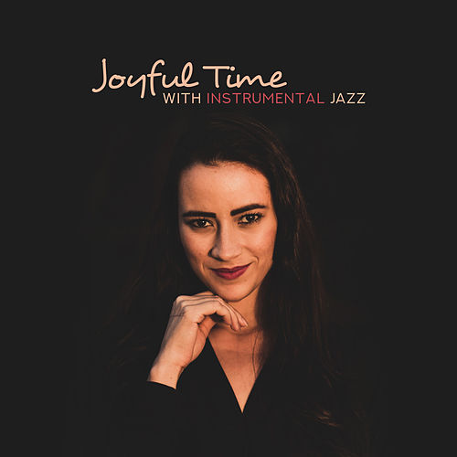 Joyful Time with Instrumental Jazz: 15 Vintage Jazz Perfect Background Melodies for Friends Meeting de The Jazz Instrumentals