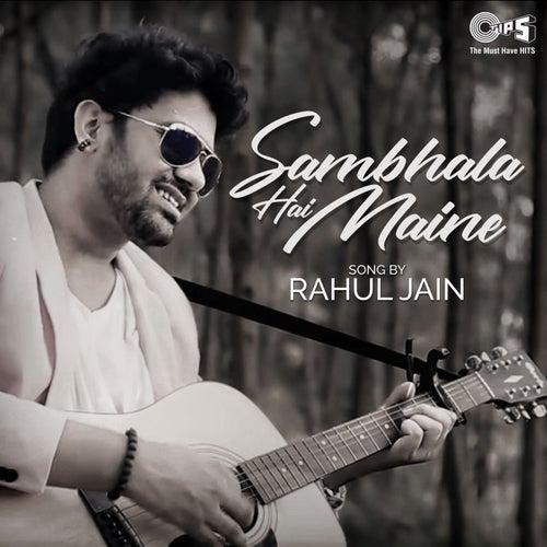 Sambhala Hai Maine von Rahul Jain