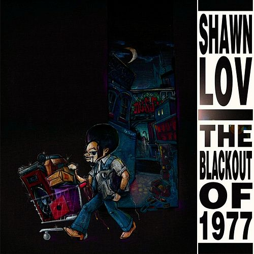 The Blackout of 1977 by Shawn Lov