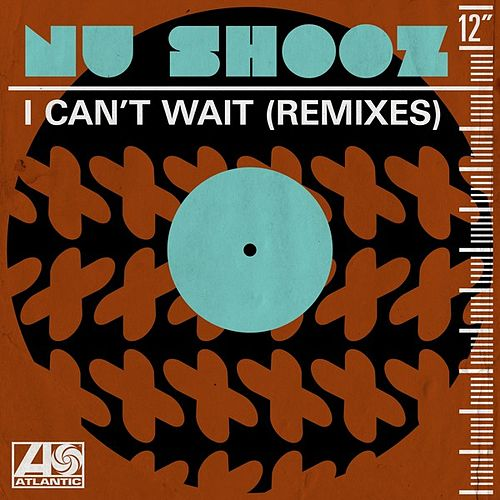 I Can't Wait (Remixes) by Nu Shooz