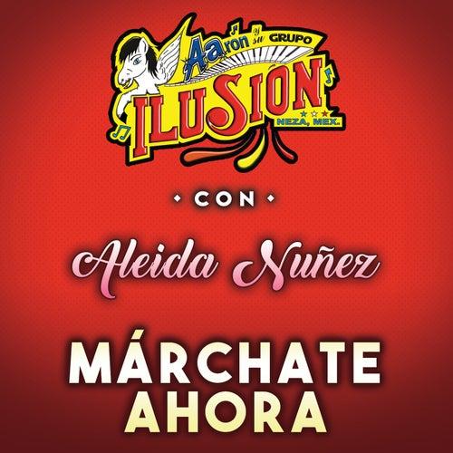 Márchate Ahora by Aarón Y Su Grupo Ilusión
