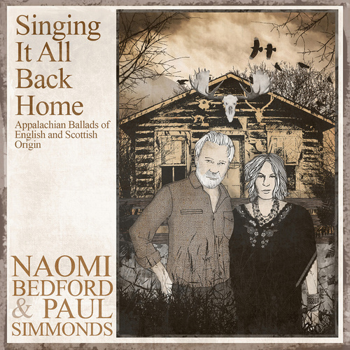 Singing It All Back Home: Appalachian Songs of English and Scottish Origin de Naomi Bedford