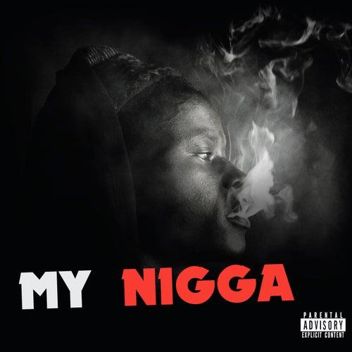 My Nigga by Ashs the Best