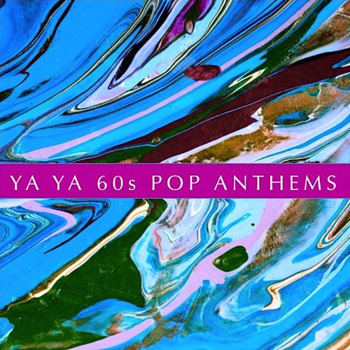 Ya Ya '60s Pop Anthems de Various Artists
