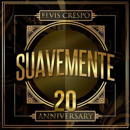 Suavemente 20 Anniversary de Elvis Crespo