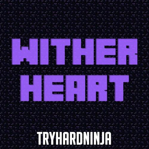 Wither Heart de TryHardNinja