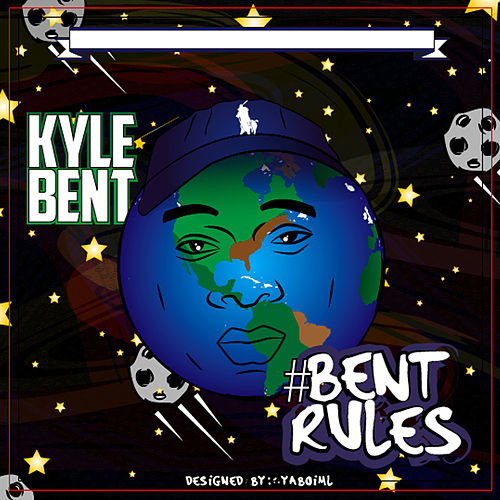 #Bent Rules by Kyle Bent