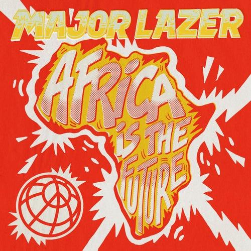 Africa Is The Future von Major Lazer