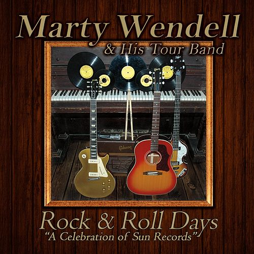 Rock & Roll Days de Marty Wendell