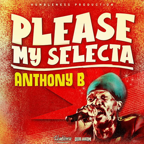 Please My Selecta by Anthony B