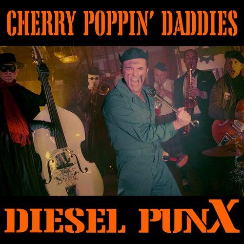 Diesel PunX von Cherry Poppin' Daddies