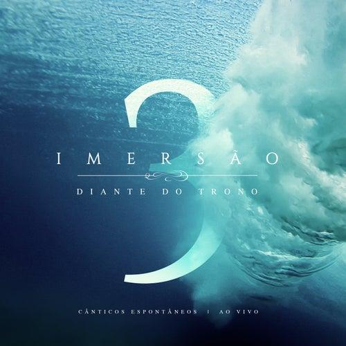 Imersão 3 (Ao Vivo) by Diante do Trono