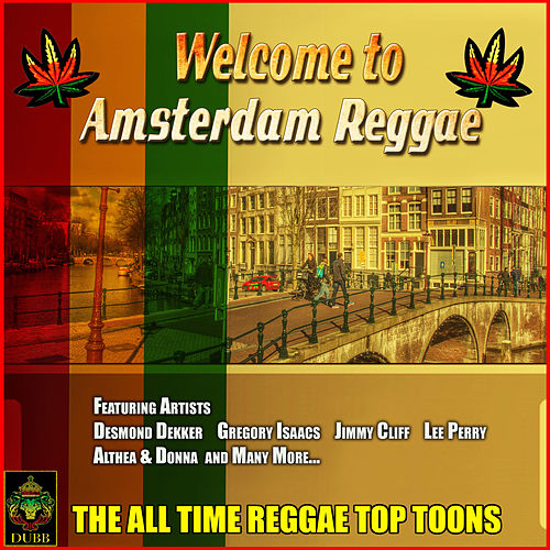 Welcome to Amsterdam Reggae - The All Time Reggae Top Toons de Various Artists