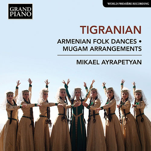 Tigranian: Works for Piano von Mikael Ayrapetyan