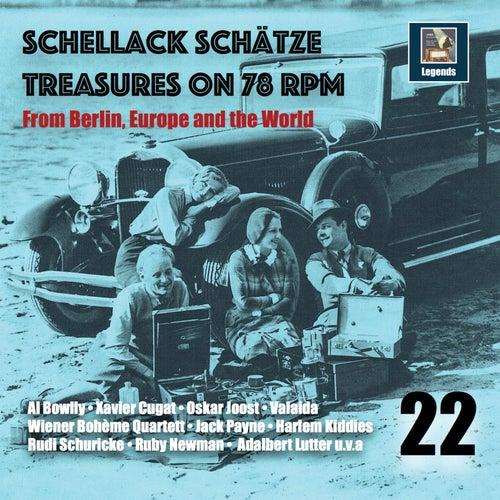 Schellack Schätze: Treasures on 78 RPM from Berlin, Europe & the World, Vol. 22 de Various Artists