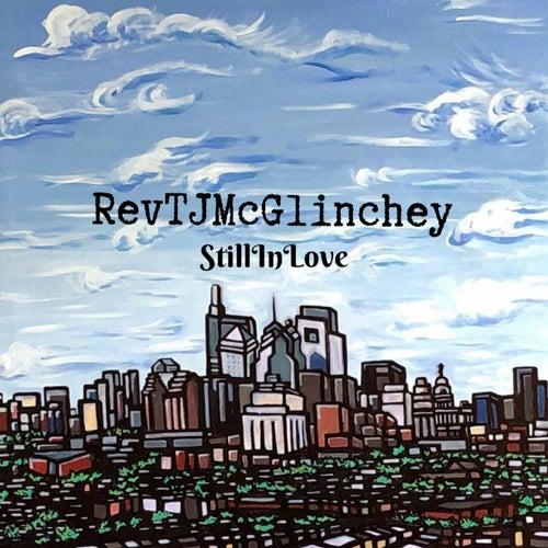 Still In Love by Reverend TJ McGlinchey