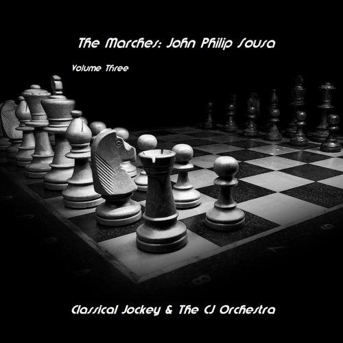 The Marches: John Philip Sousa, Vol. 3 de John Philip Sousa