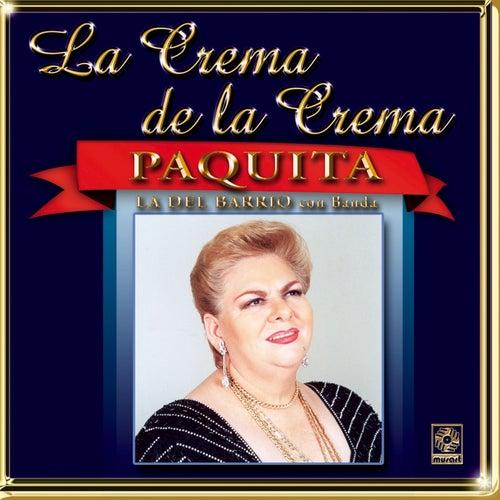 La Crema De La Crema: Con Banda de Paquita La Del Barrio