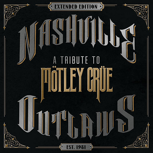 Nashville Outlaws - A Tribute To Mötley Crüe (Extended Edition) von Various Artists