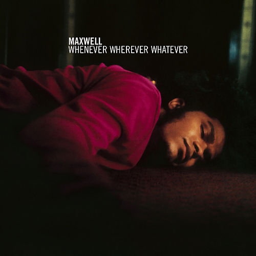 Whenever Wherever Whatever by Maxwell