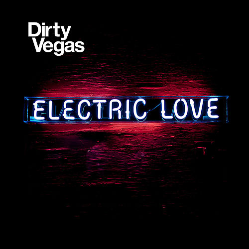 Electric Love von Dirty Vegas