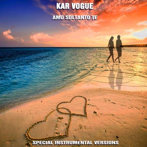 Amo soltanto te (Special Instrumental Versions) by Kar Vogue