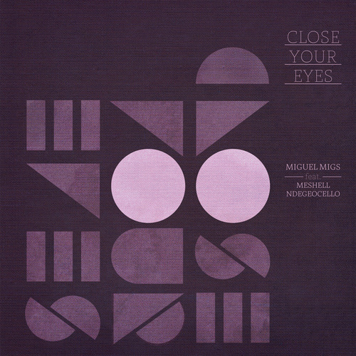 Close Your Eyes von Miguel Migs
