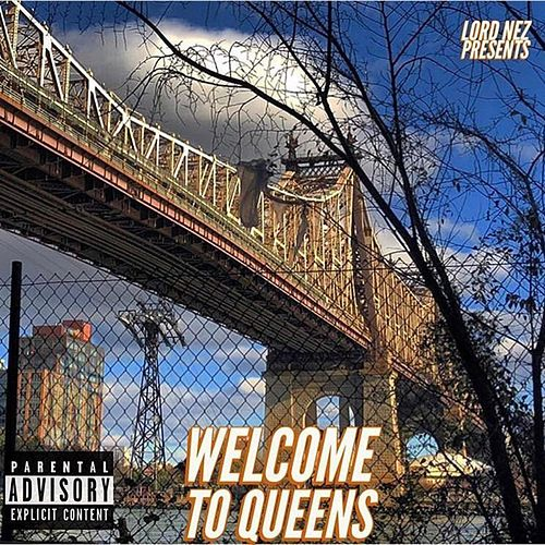 Welcome to Queens by Lord Nez