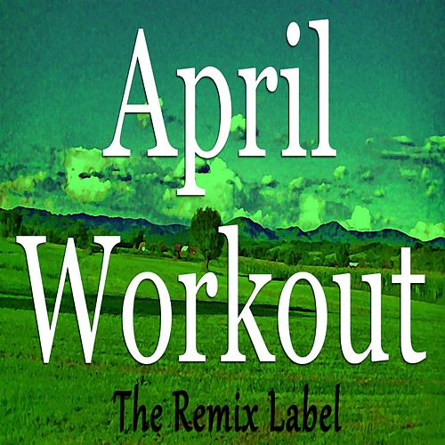 April Workout (Deep House Music for Aerobic Cardio Workout) by Paduraru