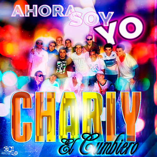 Ahora soy yo de Charly El Cumbiero