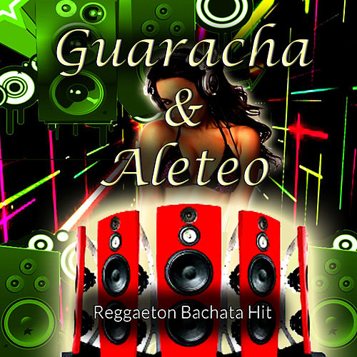 Guaracha & Aleteo by Reggaeton Bachata Hit