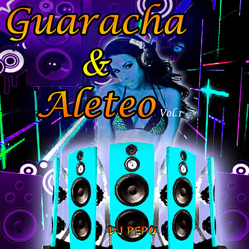 Guaracha & Aleteo (Vol.1) by DJ Pepo