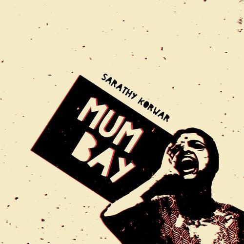 Mumbay von Sarathy Korwar