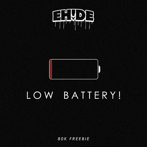 Low Battery by EH!DE
