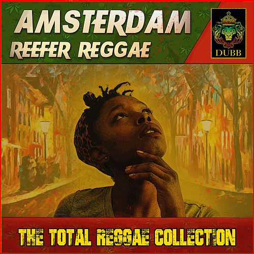 Amsterdam Reefer Reggae - The Total Reggae Collection by Various Artists