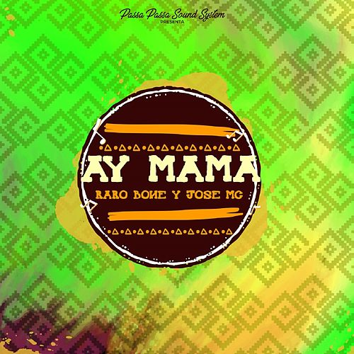 Ay Mama by Jose Mc