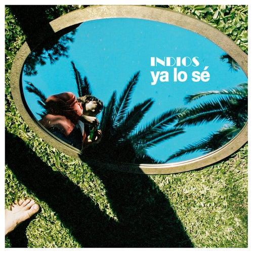 Ya Lo Sé - Single de Indios