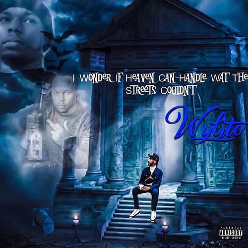 I Wonder If Heaven Can Handle Wat the Streets Couldn't by Wylito