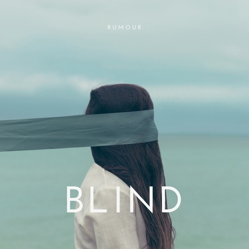 Blind by The Rumour