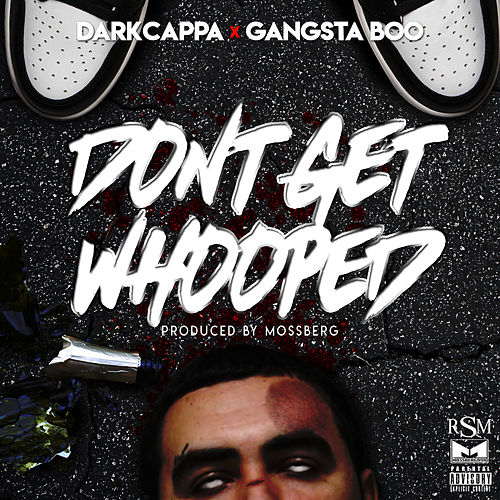 Don't Get Whooped (feat. Gangsta Boo) by Dark Cappa