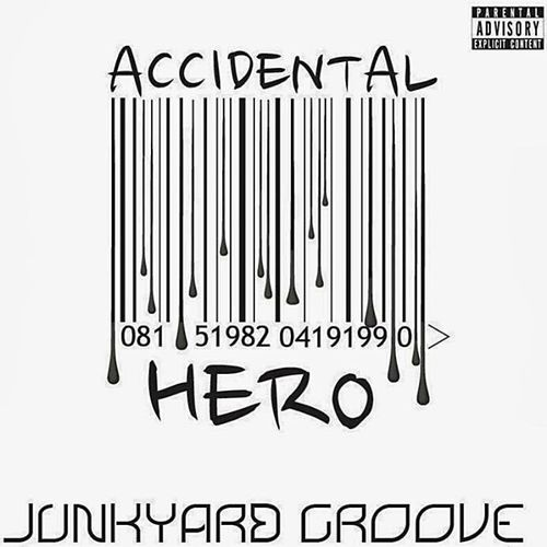 Accidental Hero by Junkyard Groove