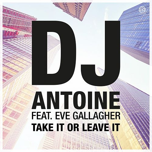 Take It or Leave It de DJ Antoine