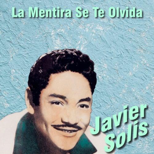 La Mentira Se Te Olvida de Javier Solis