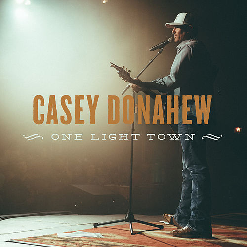 One Light Town by Casey Donahew