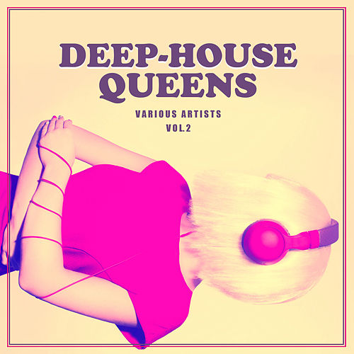 Deep-House Queens, Vol. 2 - EP by Various Artists