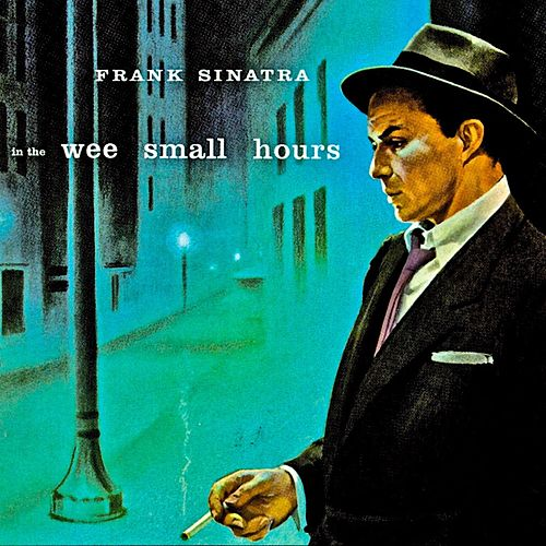 "Frank Sinatra: ""In The Wee Small Hours (Remastered)"""