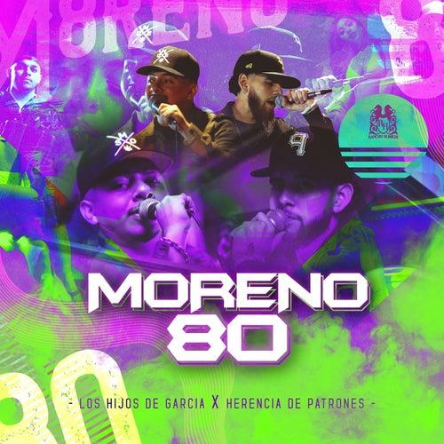 Moreno 80 (feat. Herencia de Patrones) de Los Hijos De Garcia