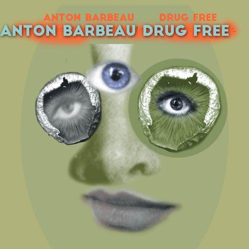 Drug Free de Anton Barbeau