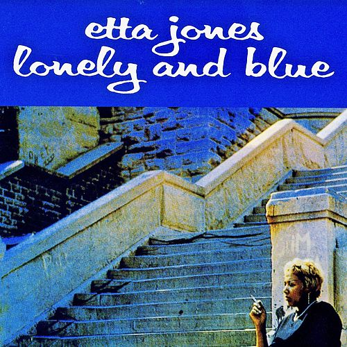 Lonely And Blue (Remastered) by Etta Jones