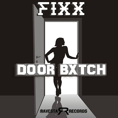 Door Bxtch by DJ Fixx